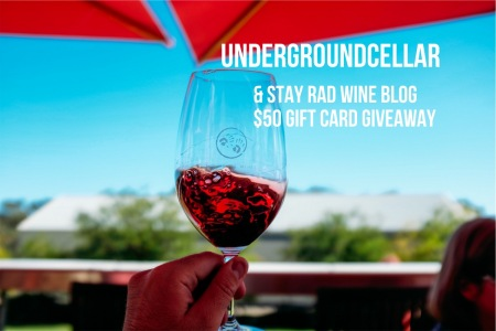 The Underground Cellar and Stay Rad Wine Blog $50 Gift Card Giveaway!  Try saying that 5 times real fast!